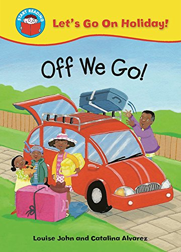 Start Reading: Let's Go on Holiday!: Off We Go! By Louise John