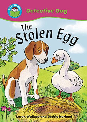 Start Reading: Detective Dog: The Stolen Egg By Karen Wallace
