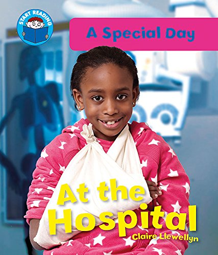 Start Reading: A Special Day: At the Hospital By Claire Llewellyn