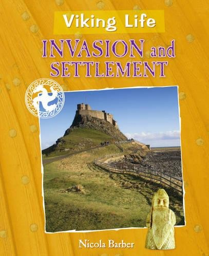 Viking Life: Invasion and Settlement By Nicola Barber