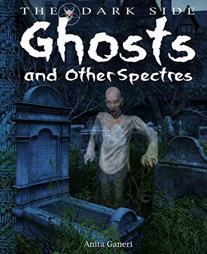 Dark Side: Ghosts and other Spectres By Anita Ganeri