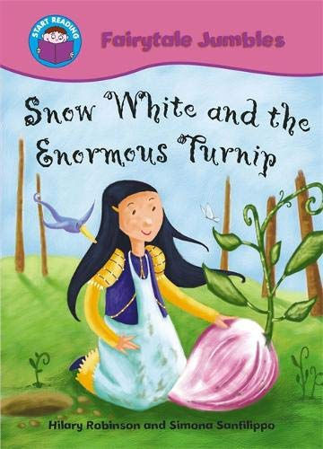Start Reading: Fairytale Jumbles: Snow White and The Enormous Turnip By Hilary Robinson