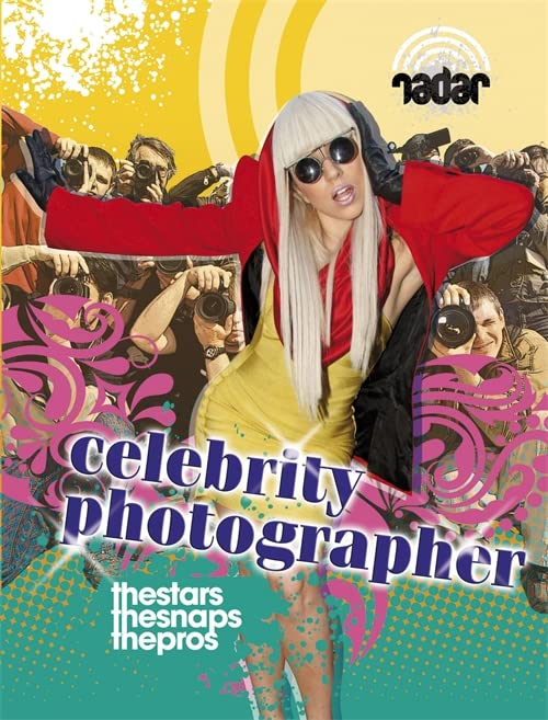 Radar: Top Jobs: Celebrity Photographer By Isabel Thomas