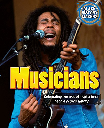 Black History Makers: Musicians By Debbie Foy