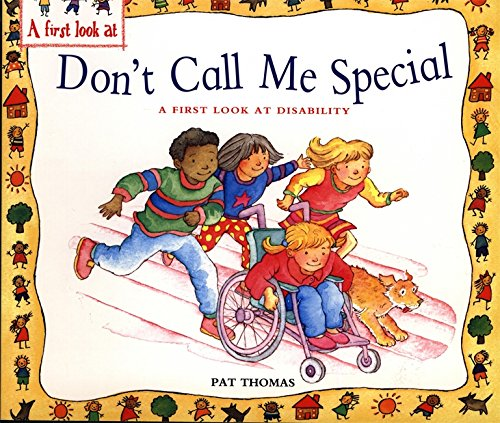 Disability: Don't Call Me Special by Pat Thomas