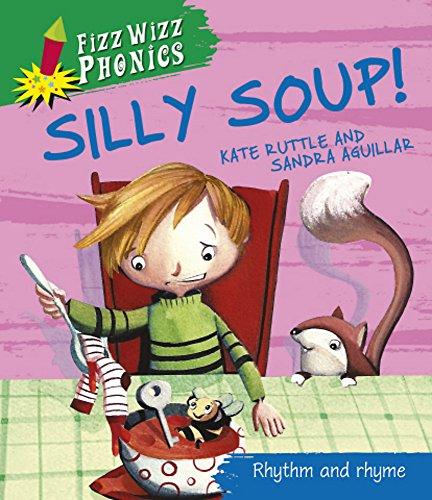 Fizz Wizz Phonics: Silly Soup! By Kate Ruttle