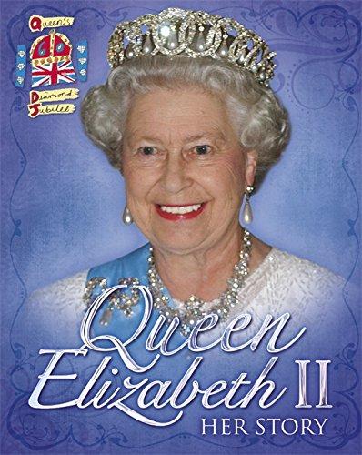 Queen Elizabeth II: Her Story Diamond Jubilee By John Malam