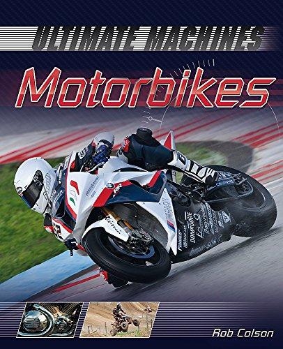 Ultimate Machines: Motorbikes By Rob Scott Colson