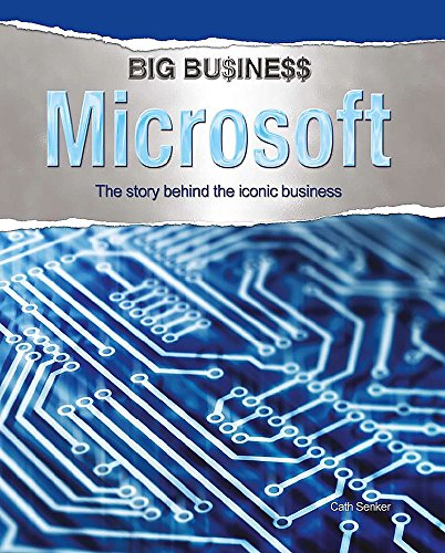 Big Business: Microsoft By Cath Senker
