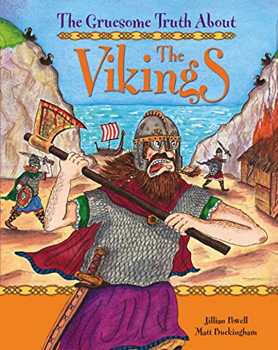 The Gruesome Truth About: The Vikings By Jillian Powell