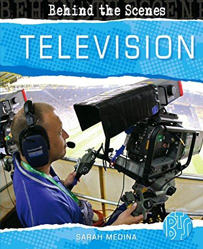 Behind the Scenes: Television By Sarah Medina