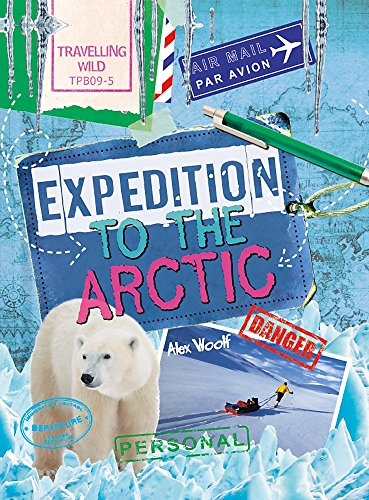 Travelling Wild: Expedition to the Arctic By Alex Woolf