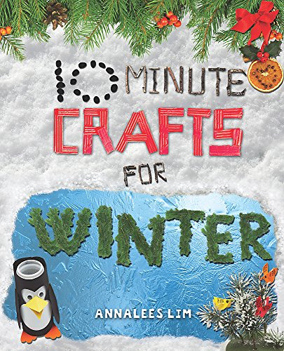 10 Minute Crafts: Winter By Annalees Lim