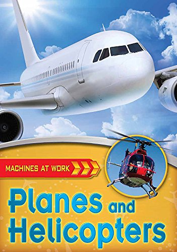 Machines At Work: Planes and Helicopters By Clive Gifford