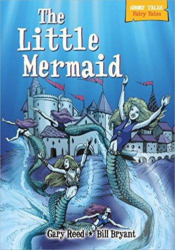 Short Tales Fairy Tales: Little Mermaid By Gary Reed