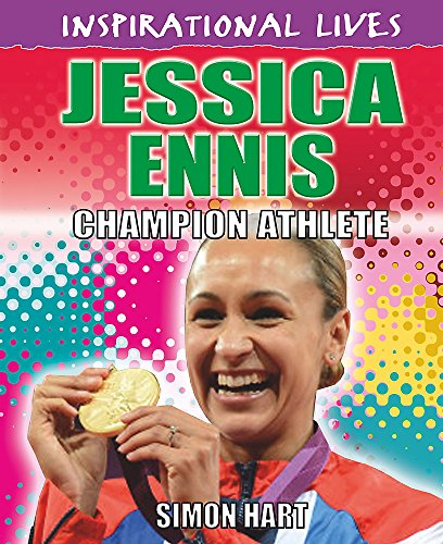 Jessica Ennis-Hill (Inspirational Lives) by Hart, Simon Book The Cheap Fast Free