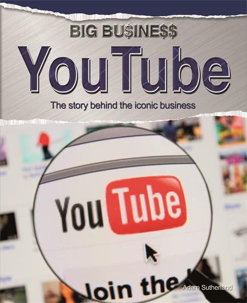 Big Business: YouTube By Adam Sutherland