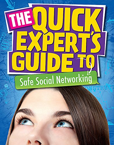 Quick Expert's Guide: Safe Social Networking By Anita Naik