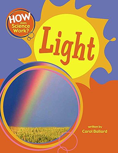 How Does Science Work?: Light By Carol Ballard