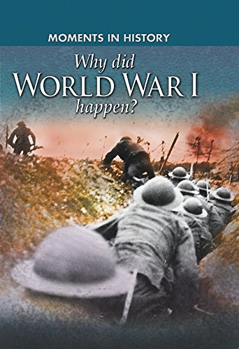 Moments in History: Why did World War I happen? By Reg Grant