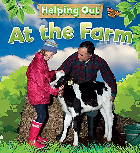 Helping Out: At the Farm By Judith Heneghan
