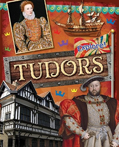 Explore!: Tudors By Jane Bingham
