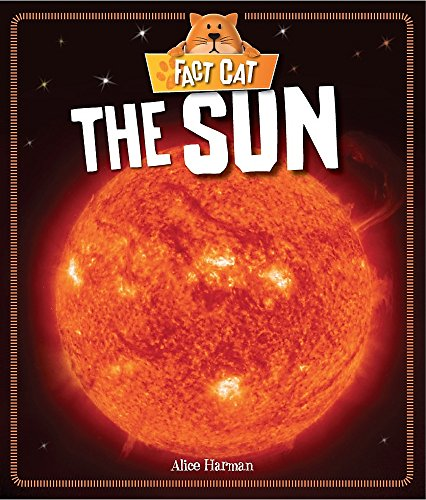 Fact Cat: Space: Sun By Alice Harman