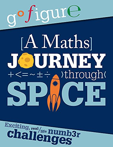 Go Figure: A Maths Journey through Space By Anne Rooney