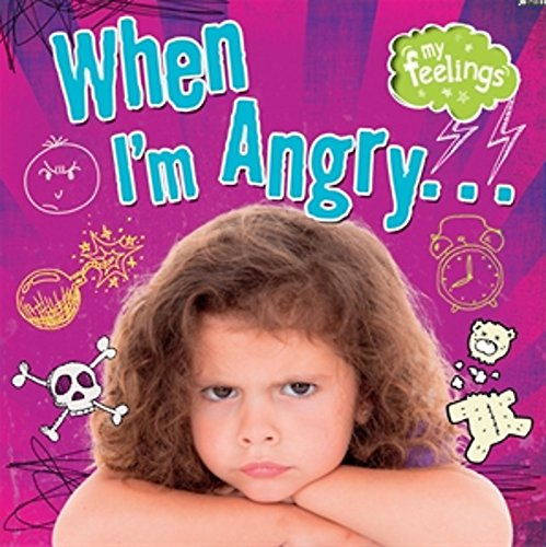 My Feelings: When I'm Angry By Moira Butterfield