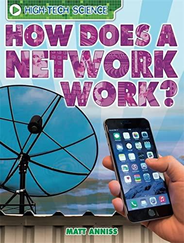 High-Tech Science: How Does a Network Work? By Matt Anniss