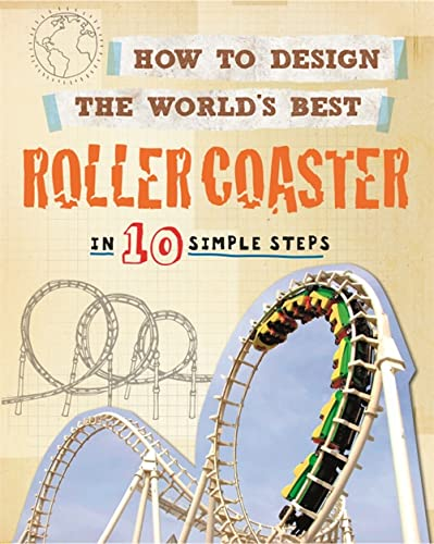 How to Design the World's Best Roller Coaster By Paul Mason