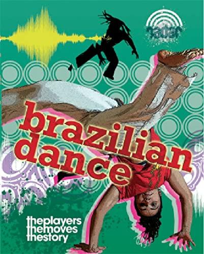 Radar: Dance Culture: Brazilian Dance By Liz Gogerly