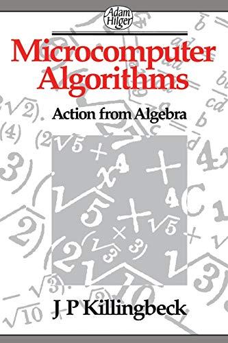 Microcomputer Algorithms By John Killingbeck (University of Hull, UK)