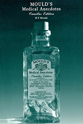 Mould's Medical Anecdotes By R.F Mould