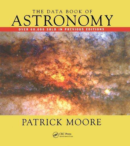 The Data Book of Astronomy By CBE, DSc, FRAS, Sir Patrick Moore