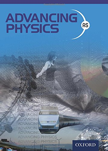 Advancing Physics: AS Student Book by Jon Ogborn