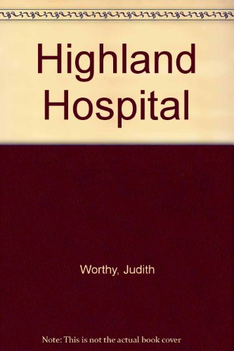 Highland Hospital by Judith Worthy