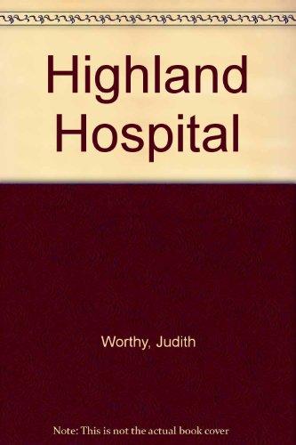 Highland Hospital by Judith Worthy