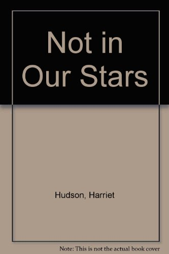 Not in Our Stars By Harriet Hudson