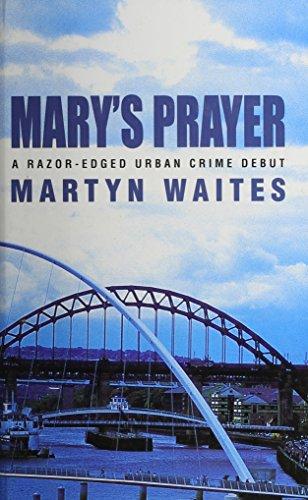 Mary's Prayer By Martyn Waites