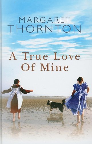 A True Love of Mine By Margaret Thornton