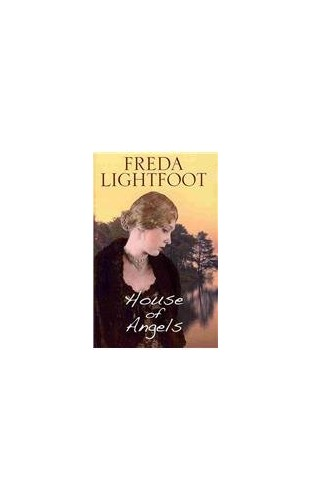 House Of Angels By Freda Lightfoot