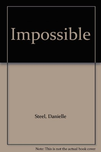 Impossible by Danielle Steel
