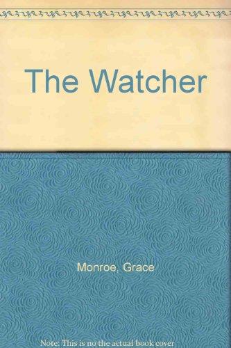 The Watcher By Grace Monroe