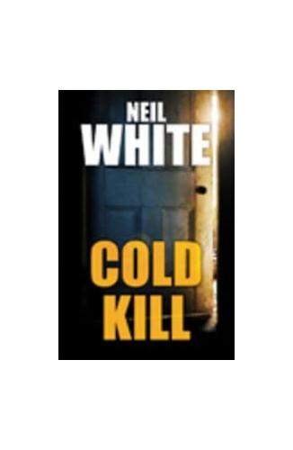 Cold Kill By Neil White