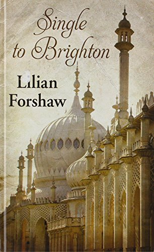 Single To Brighton By Lilian Forshaw