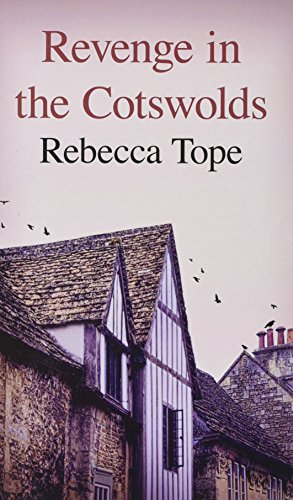 Revenge In The Cotswolds By Rebecca Tope