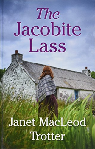 The Jacobite Lass By Janet Macleod Trotter