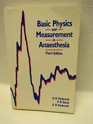 Basic Physics and Measurement in Anaesthesia By G.D. Parbrook
