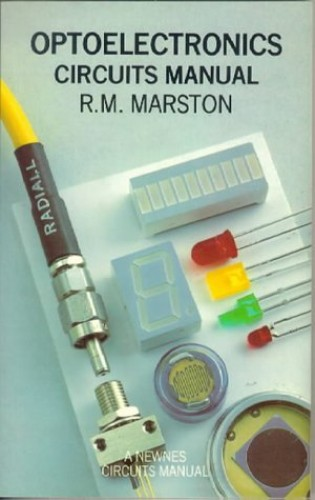 Optoelectronics Circuits Manual By R. M. Marston